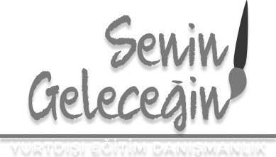 www.seningelecegin.com.tr Senin Geleceğin Yurt Dışı Eğitim Danışmanlık